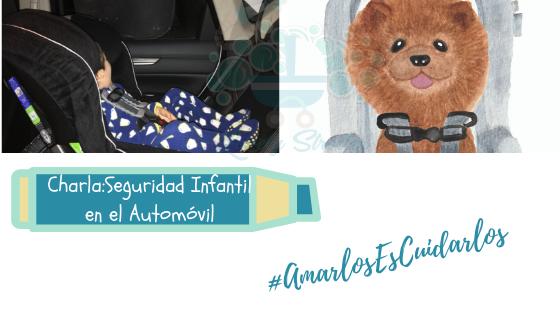 Charla :Seguridad Infantil en el Automóvil y Sistemas de Retención Infantil(SRI)